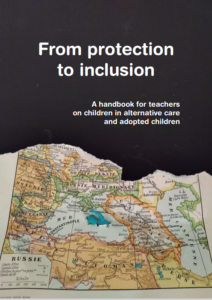 From protection to inclusion: A handbook for teachers on children in alternative care and adopted children